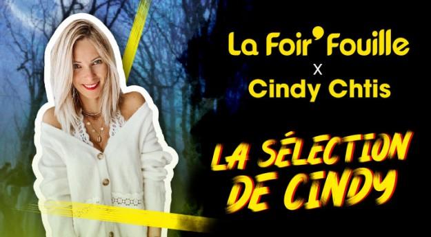 La Foir'Fouille x Cindy Ch'tis : La sélection de Cindy (+ jeu concours)