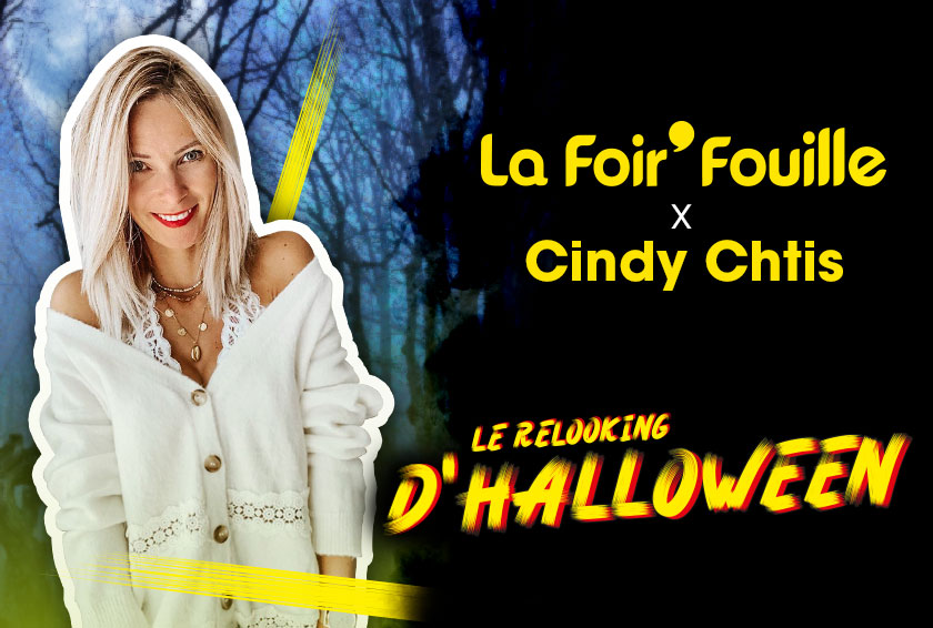 Le grand relooking d'Halloween - On adore - La Foir'Fouille x Cindy Chtis