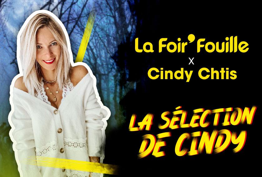 FF sélec - La Foir'Fouille x Cindy Ch'tis - La sélection de Cindy